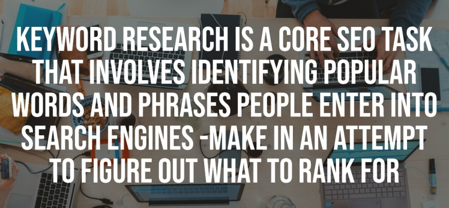 Keyword research is a core SEO task that involves identifying popular words and phrases people enter into search engine make in an attempt to figure out what to rank for
